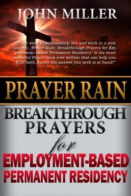 Prayer Rain: Breakthrough Prayers For Employment-Based Immigration & Permanent Residency