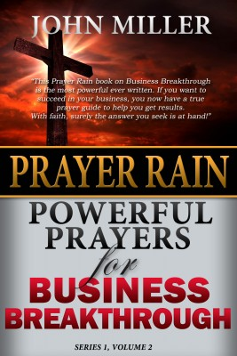 Prayer Rain: Powerful Prayers For Business Breakthrough