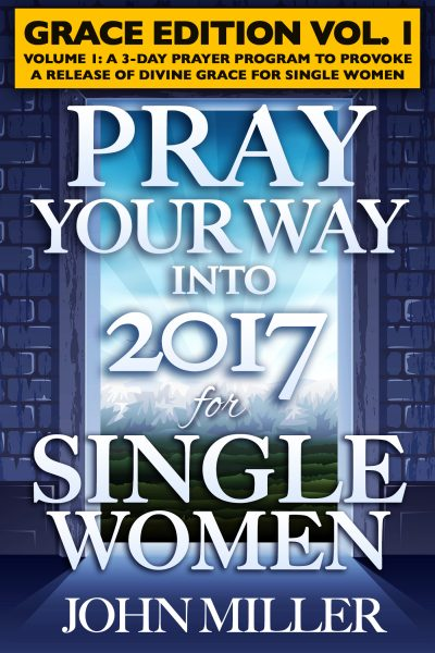 Pray Your Way Into 2017 for Single Women (Grace Edition) Volume 1